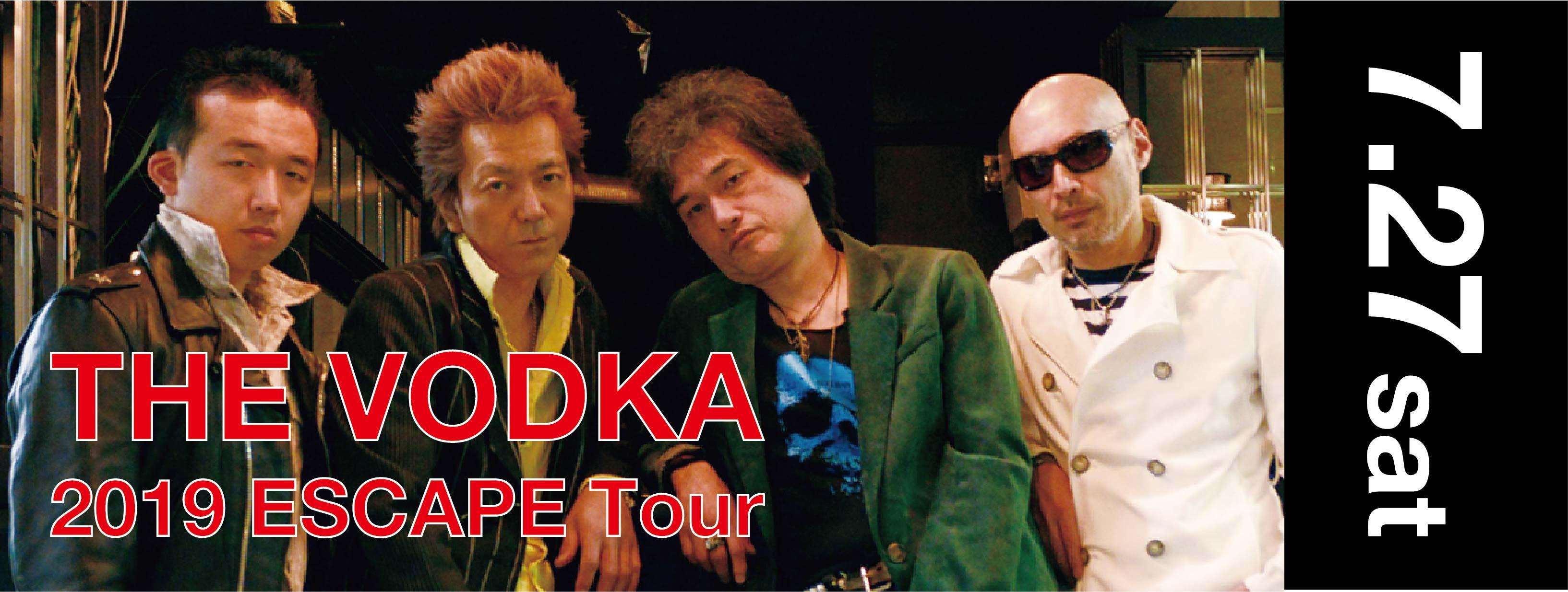 """THE VODKA """"2019 ESCAPE Tour"""""""