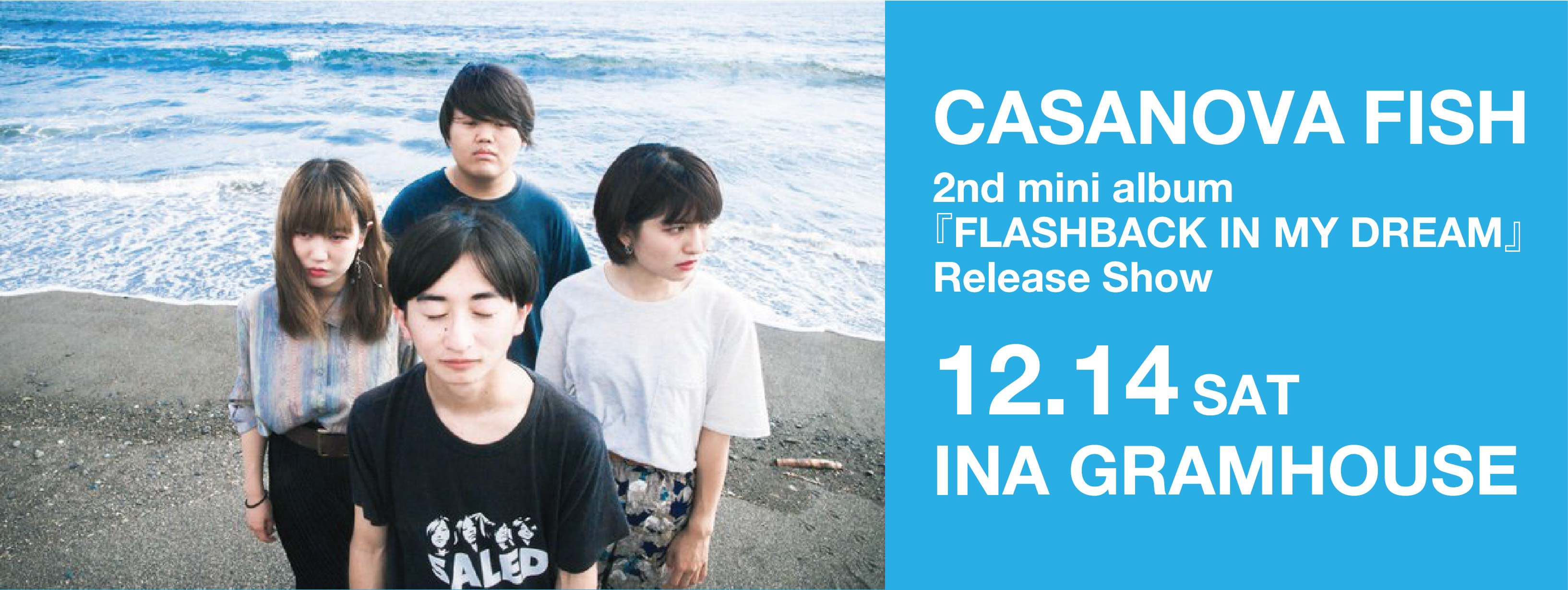 CASANOVA FISH pre. 2nd mini album『FLASHBACK IN MY DREAM』Release Show