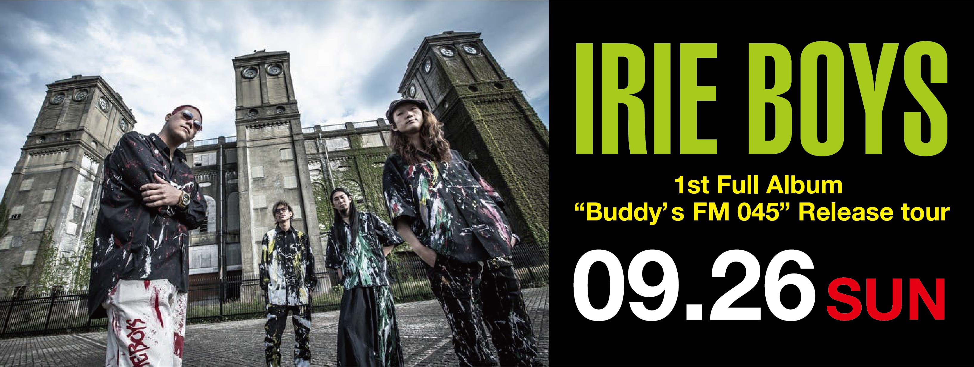 "IRIE BOYS 1st Full Album ""Buddy's FM 045"" Release tour"
